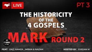 Testing The Historicity Of The Gospel of Mark - Round 2 - with  Ijaz, Hamza, Imran & Nazam