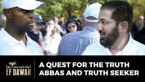 A Quest For The Truth | Abbas & Truth Seeker