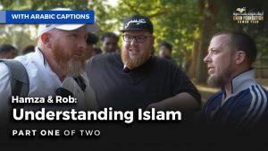 فهم الإسلام - الجزء الأول| Hamza & Rob : Understanding Islam Part 1