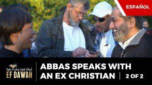 Abbas Habla Con Una Ex Cristiana Parte 2 | Spanish Subtitles