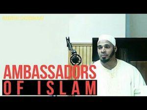 Ambassadors Of ISLAM - Aqil Onque - Part 2