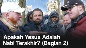 Apakah Yesus Adalah Nabi Terakhir? (Bagian 2)