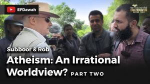 Atheism: An Irrational  Worldview? Pt 2 || Subboor & Rob