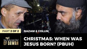 Christmas : When Was Jesus Born? (pbuh) | Pt 2 of 2 | Nazam & Collin