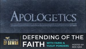 APOLOGETICS - with Farid (Farid Responds) & Yusuf Ponders , Dr Imran - hosted by Ben Iqra