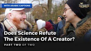 هل العلم يدحض وجود خالق؟ - الجزء الثاني|Does Science Refute The Existence Of A Creator|Part 2