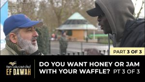 Do You Want Honey Or Jam With Your Waffle? | Pt 3 of 3