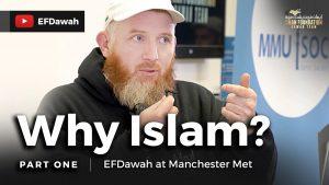 EFDawah at Manchester Met | Why Islam? | Part 1