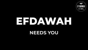 EFDAWAH NEEDS YOU