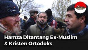 Hamza Ditantang Ex-Muslim & Kristen Ortodoks