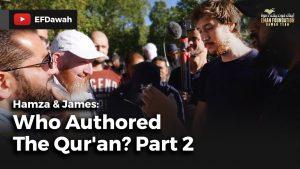 Hamza & James : Who Authored The Qur'an? Part 2