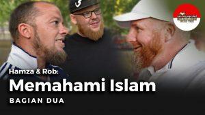 Hamza & Rob Memahami Islam (Bagian 2)