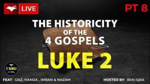 Testing The Historicity Of The Gospel Of Luke Pt 2 - With Ijaz, Imran, Hamza, Nazam & Ben