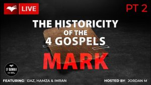 Testing The Historicity Of The Gospel Of Mark - Round 1 - With Ijaz, Hamza, Imran & Jordan