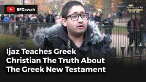 Ijaz Teaches Greek Christian The Truth About The Greek New Testament