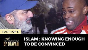 Islam : Knowing Enough To Be Convinced | Pt 1 of 3