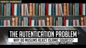 Kenapa Muslim Harus Menolak Beberapa Sumber Islam?
