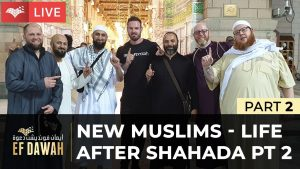 New Muslims - Life After Shahada Part 2