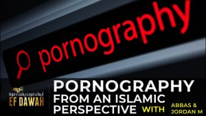 PORNOGRAPHY - From an Islamic Perspective