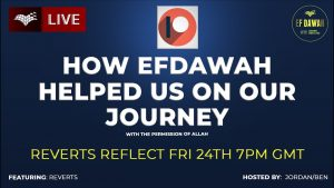 Reverts Reflect: How EFDawah Helped Us On Our Journey