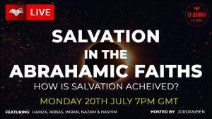 Salvation in the Abrahamic Faiths - with Hamza, Imran, Abbas, Nazam & Hashim