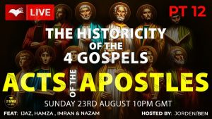 Testing the historicity of the 4 Gospels - Acts of the Apostles