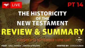 Testing the Historicity of the New Testament - A Review & Summary