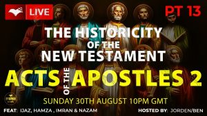 Testing the Historicity of The New Testament - Acts of the Apostles Pt 2
