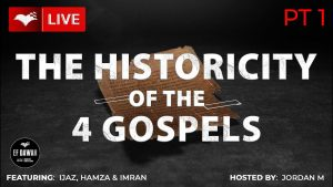 Testing the Historicity of the 4 Gospels - PART 1 - with Ijaz Ahmed, Hamza & Dr Imran
