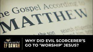 Why Did The Evil Sorcerers Go To 'Worship' Jesus? (pbuh) | By Ijaz Ahmad